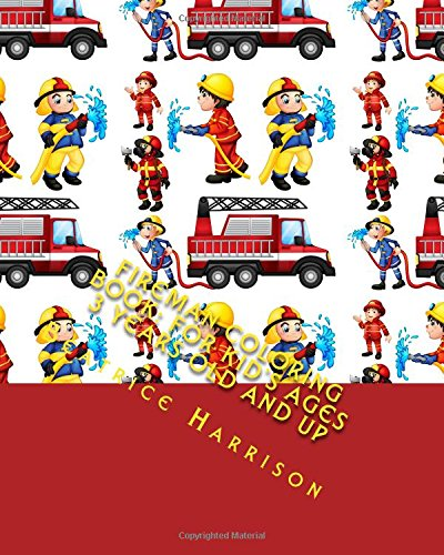 k: For Kid's Ages 3 Years Old and up (Fireman Coloring Book)