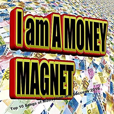 I am A Money Magnet | Top 10 Songs of Motivation & Success 2016