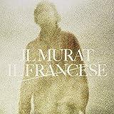 Il francese / Jean-Louis Murat | Murat, Jean-Louis (1952-....)