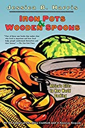 Iron Pots & Wooden Spoons: Africa's Gifts to New World Cooking: Africa's Gift to New World Cooking
