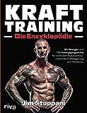 Krafttraining – Die Enzyklopädie: 381 Übungen und 116 Trainingsprogramme für optimalen Muskelaufbau, maximale…