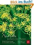 Ayurveda mit heimischen Pflanzen: Rez...