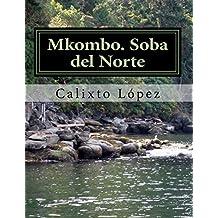 Mkombo. Soba del Norte: Volume 1