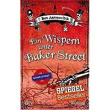 Ein Wispern Unter Baker Street by Ben Aaronovitch (2013-06-01)