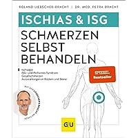 Ischias & ISG-Schmerzen selbst behandeln: Bei Ischialgie, ISG- und Piriformis-Syndrom, Gesäßschmerzen (GU Ratgeber…