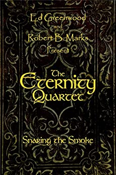 The Eternity Quartet: Snaring the Smoke (English Edition) par [Greenwood, Ed]