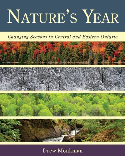 Nature's Year: Changing Seasons in Central and Eastern Ontario by Monkman, Drew (2012) Paperback