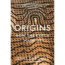 Origins: How The Earth Made Us