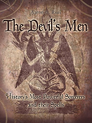 The Devil's Men: History's Most Powerful Sorcerers and their Spells (English Edition)