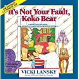 It's Not Your Fault, Koko Bear: Osread-Together Book for Parents & Young Children During Divorce Mpt: A Read-Together Book fo