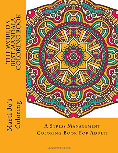 The World's Best Mandala Coloring Book: A Stress Management Coloring Book For Adults: 1 por Marti Jo's Coloring