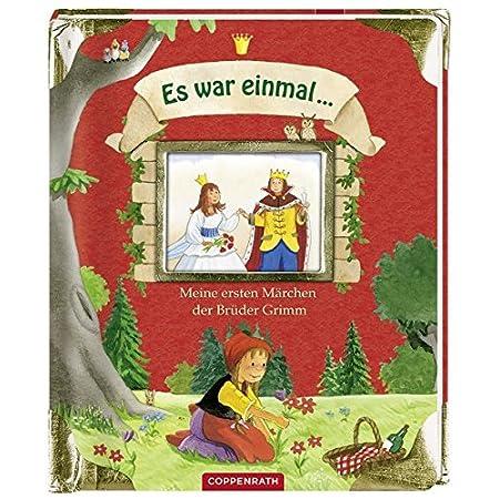 Es war einmal … Meine ersten Märchen der Brüder Grimm (Bücher für die Kleinsten)