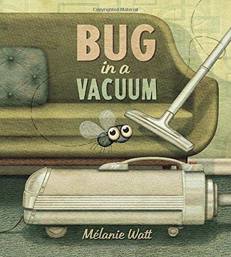 Bug in a Vacuum by Melanie Watt (2015-08-25)