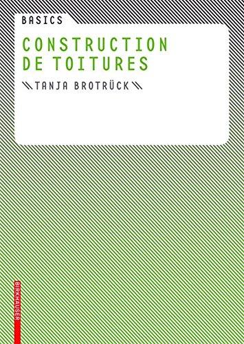 Basics Construction De Toitures (Basics) (Basics (Birkhauser)) par Tanja Brotruck