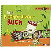 Das Becherlupen-Buch: Tiere und Pflanzen erforschen (Expedition Natur)