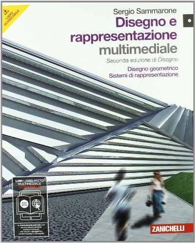 Disegno e rappresentazione. Disegno geometrico-Sistemi di rappresentazione. Con espansione online. Per le Scuole superiori. Con DVD-ROM: 1