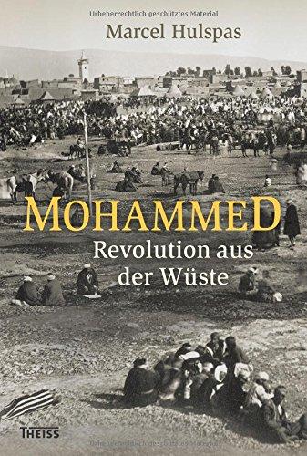 Mohammed: Revolution aus der Wüste