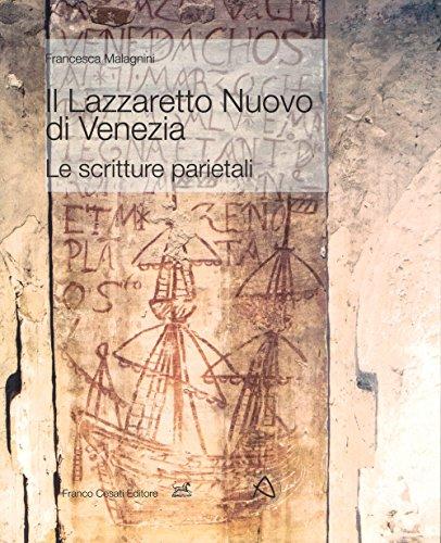Il Lazzaretto Nuovo di Venezia. Le scritture parietali. Ediz. a colori