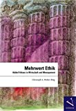 Mehrwert Ethik: Added Values in Wirtschaft und Management - Christoph A. Weber-Berg