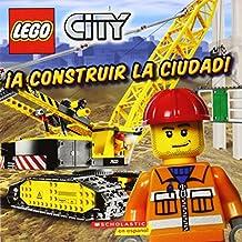 Lego City: A Construir La Ciudad!: (Spanish Language Edition of Lego City: Build This City!)