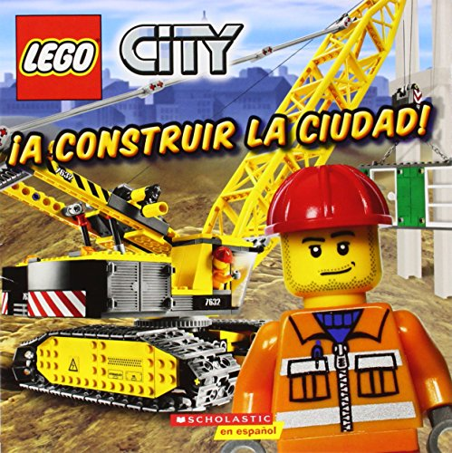 A construir la ciudad! / Build This City! (Lego City) por Scholastic Inc.