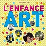 L' enfance dans l'art / Sandrine Andrews | ANDREWS, Sandrine. Auteur