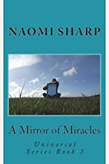A Mirror of Miracles: A journey to remembering the power of self image: Volume 3 (Universal Series) Paperback