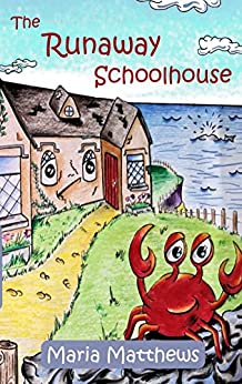 The Runaway Schoolhouse by [Matthews, Maria]