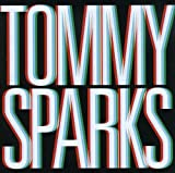 Songtexte von Tommy Sparks - Tommy Sparks