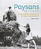 Paysans de France : Deux siècles d'histoire de nos campagnes (1770-1970)