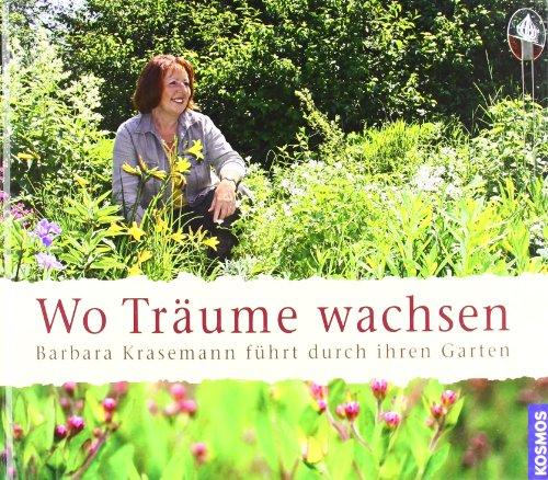 Wo Träume wachsen: Barbara Krasemann führt durch ihren Garten -