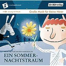 Ein Sommernachtstraum: Die Taschenphilharmonie. Große Musik für kleine Hörer