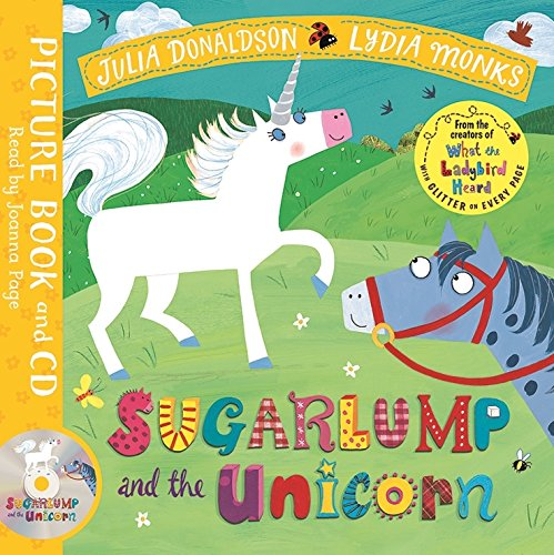 Sugarlump and the Unicorn: Book and CD Pack (Julia Donaldson/Lydia Monks)