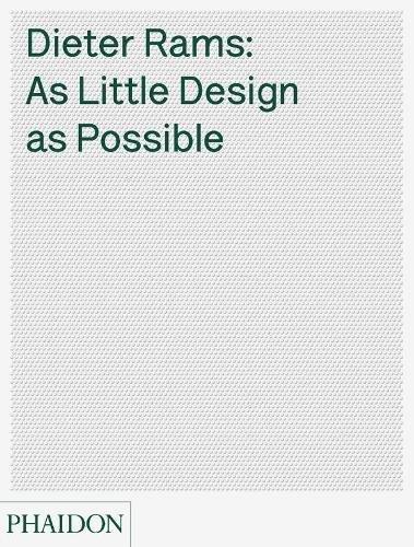 Dieter Rams: As Little Design As Possible par Sophie Lovell