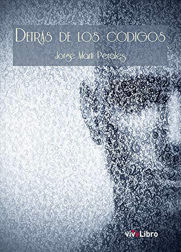 Detrás de los códigos por Jorge Martí Perales