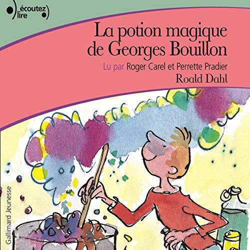 La potion magique de Georges Bouillon par Roald Dahl