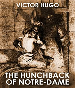 THE HUNCHBACK OF NOTRE DAME (illustrated, complete, and unabridged) by [HUGO, VICTOR]