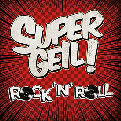 Supergeil! - Rock'N'Roll [Expl...