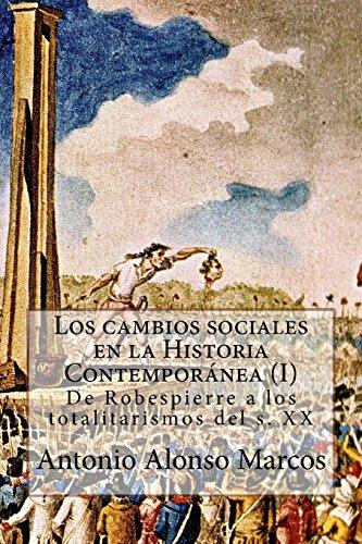 Los cambios sociales en la Historia Contemporánea (I): De Robespierre a los totalitarismos: Volume 1
