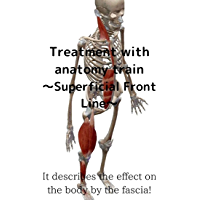 Treatment with anatomy train~Superficial Front Line~: It describes the effect on the body by the fascia! (English…