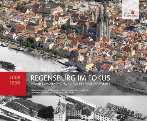 Pustet, Regensburg Regensburg im Fokus: 70 Jahre Stadtentwicklung aus der Vogelperspektive