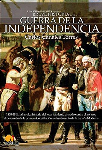 Breve Historia De La Guerra De Independencia Español por Carlos Canales Torres