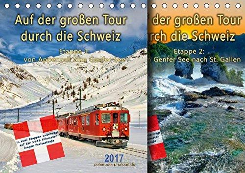Tour Großes Poster (Auf der großen Tour durch die Schweiz, Etappe 1, Appenzell zum Genfer See (Tischkalender 2017 DIN A5 quer): Auf der
