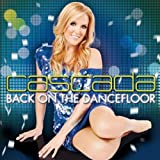 Songtexte von Cascada - Back on the Dancefloor