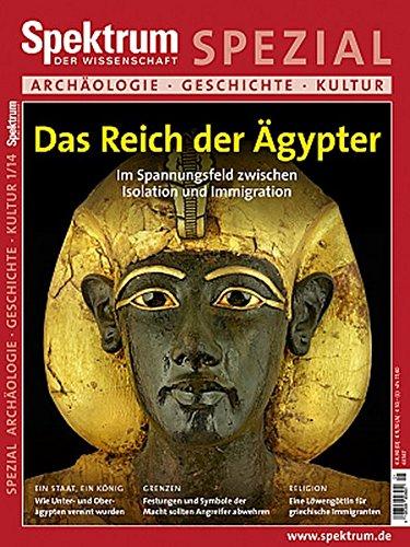 Reich der Ägypter: Im Spannungsfeld zwischen Isolation und Immigration (Spektrum Spezial - Archäologie, Geschichte, Kultur)