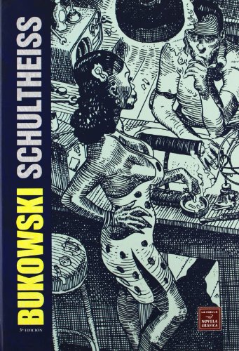 Bukowski-Schultheiss (Novela gráfica) por Charles Bukowski