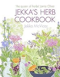 Jekka's Herb Cookbook: Foreword by Jamie Oliver