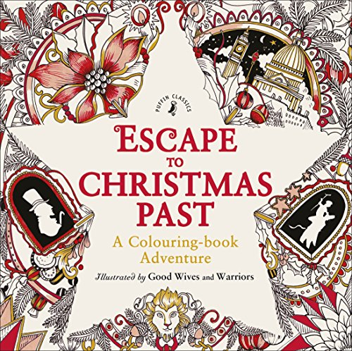 Escape to Christmas Past: A Colouring Book Adventure por Good Wives and Warriors
