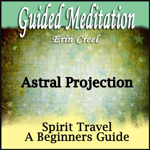 Astral Projection - Guided Meditation for Beginner's Spirit Travel, Silent  Meditation, Self Help & Wellness