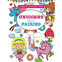 Gorgeous Colouring for Girls - Unicorns and Fairies (Gorgeous Colouring Books for Girls)
